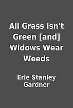 All Grass Isn't Green [and] Widows Wear…