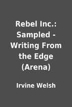 Rebel Inc.: Sampled - Writing From the Edge…
