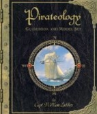 Pirateology: A Pirate's Guide and Model Ship…