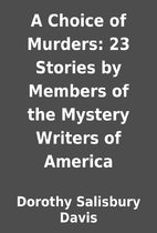 A Choice of Murders: 23 Stories by Members…
