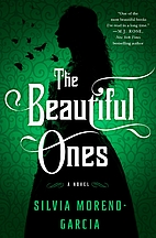 The Beautiful Ones: A Novel by Silvia…