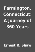 Farmington, Connecticut: A Journey of 360…