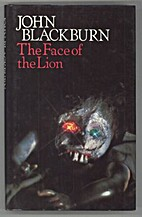 The Face of the Lion by John Blackburn