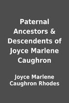 Paternal Ancestors & Descendents of Joyce…