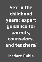 Sex in the childhood years: expert guidance…
