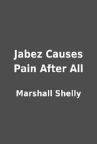 Jabez Causes Pain After All by Marshall…