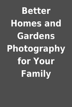 Better Homes and Gardens Photography for…