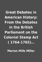Great Debates in American History: From the…