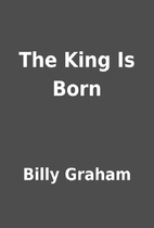 The King Is Born by Billy Graham