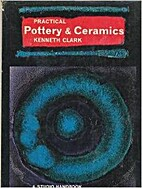 Practical pottery and ceramics by Kenneth…