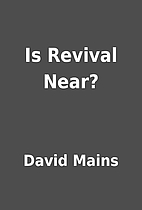 Is Revival Near? by David Mains