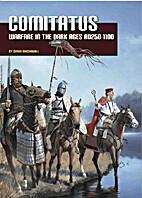 Comitatus: Warfare in the Dark Ages…