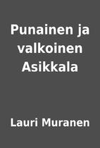 Punainen ja valkoinen Asikkala by Lauri…