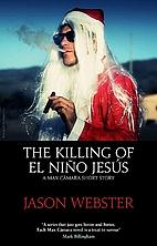 The Killing of el Niño Jesús by Jason…