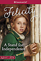 A Stand for Independence: A Felicity Classic…
