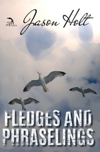Fledges and Phraselings by Jason Holt
