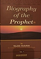 Biography of the Prophet by ʻAbd Allāh ibn…
