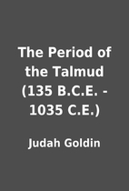 The Period of the Talmud (135 B.C.E. - 1035…