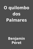 O quilombo dos Palmares by Benjamin Péret