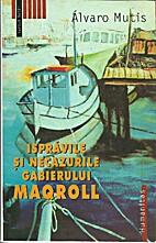 Ispravile si necazurile Gabierului Maqroll…