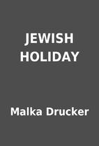 JEWISH HOLIDAY by Malka Drucker
