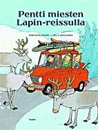 Pentti miesten Lapin-reissulla by Riina…