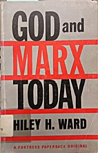 God and Marx Today by Hiley H. Ward