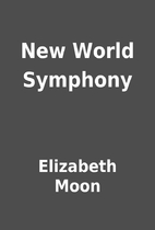 New World Symphony by Elizabeth Moon