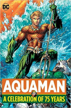 Aquaman: A Celebration of 75 Years by Jeb…
