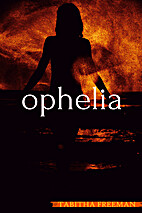 Ophelia by Tabitha Freeman