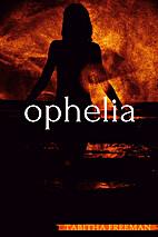 Ophelia by Tabitha Freeman