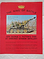 The King of Battle, Gen George S. Patton's…