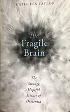 The Fragile Brain: The strange, hopeful…