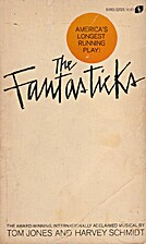 The Fantasticks: A Musical Play by Tom Jones