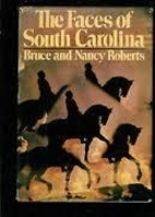 The Faces of South Carolina by Nancy Roberts