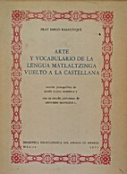 Arte y vocabulario de la lengua matlaltzinga…