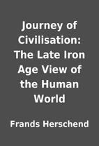 Journey of Civilisation: The Late Iron Age…