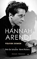 HANNAH ARENDT politiek denker by Dirk de…