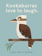 Kookaburras love to laugh by Laura Bunting