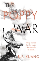 The Poppy War: A Novel by R. F. Kuang