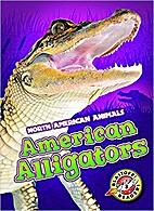 American Alligators (North American Animals)…