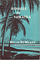 Pioneer in Sumatra : the story of Ludwig…