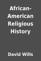 African-American Religious History by David…