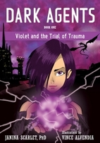 Dark Agents, Book One: Violet and the Trial…