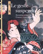 Le geste suspendu estampes Kabuki du Cabinet…