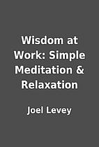 Wisdom at Work: Simple Meditation &…