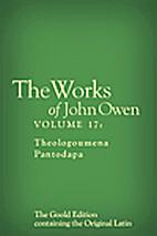 The Works of John Owen, Vol. 17:…