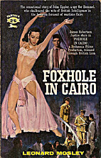 Foxhole in Cairo by Leonard Mosley