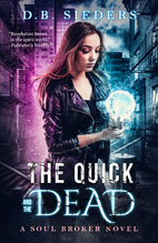 The Quick and the Dead by Sieders B., D.