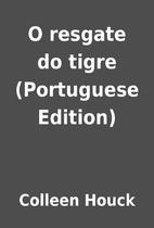 O resgate do tigre (Portuguese Edition) by…